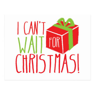 I Can't wait for Christmas! Postcard