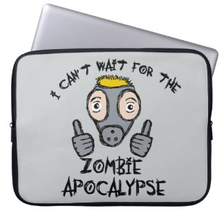 I can't wait for the ZOMBIE APOCALYPSE! Laptop Sleeve