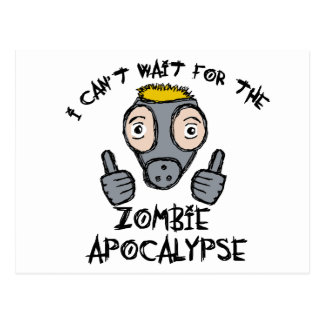 I can't wait for the ZOMBIE APOCALYPSE! Postcard