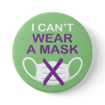 """I Can't Wear A Mask"" COVID-19 Medical Exemption Button"