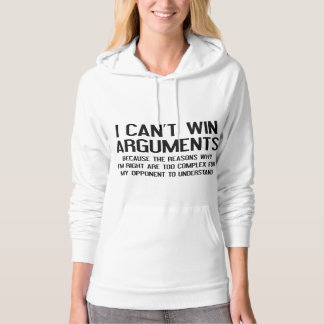 I Can't Win Arguments Hoodie