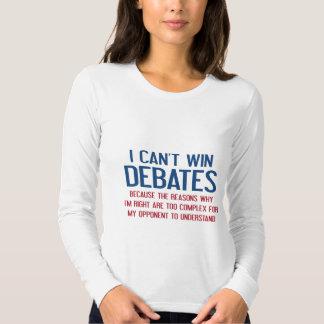 I Can't Win Debates Tee Shirt