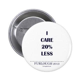 I Care 20% Less Pinback Button