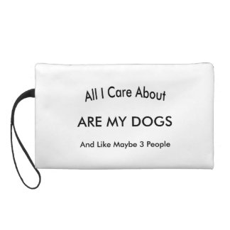 I Care About My Dogs Wristlet Purse