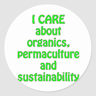 I Care About Organics Classic Round Sticker