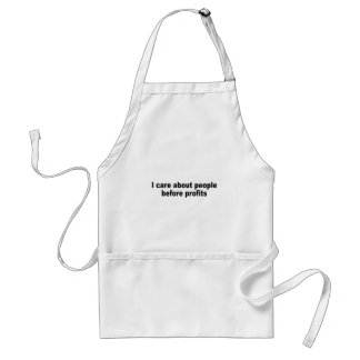 I care about people before profits adult apron