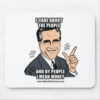I CARE ABOUT THE PEOPLE AND BY PEOPLE I MEAN MONEY MOUSE PAD