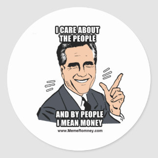 I CARE ABOUT THE PEOPLE AND BY PEOPLE I MEAN MONEY ROUND STICKERS
