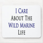 I Care About The Wild Marine Life Mouse Pad