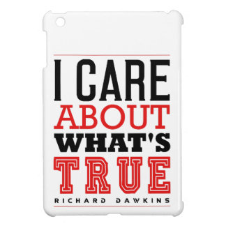 I CARE ABOUT WHAT'S TRUE - Dawkins iPad Mini Cases