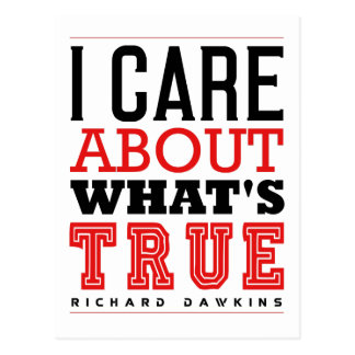 I CARE ABOUT WHAT'S TRUE - Dawkins Postcard