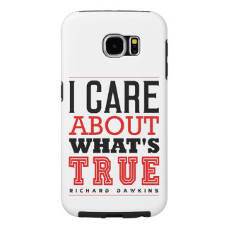 I CARE ABOUT WHAT'S TRUE - Dawkins Samsung Galaxy S6 Case