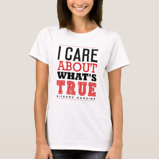 I CARE ABOUT WHAT'S TRUE - Dawkins T-Shirt