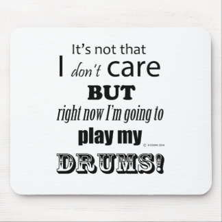 I Care Drums Mouse Pad