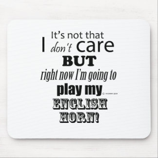 I Care English Horn Mouse Pad
