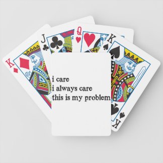 i care i always care this is my problem2 bicycle playing cards