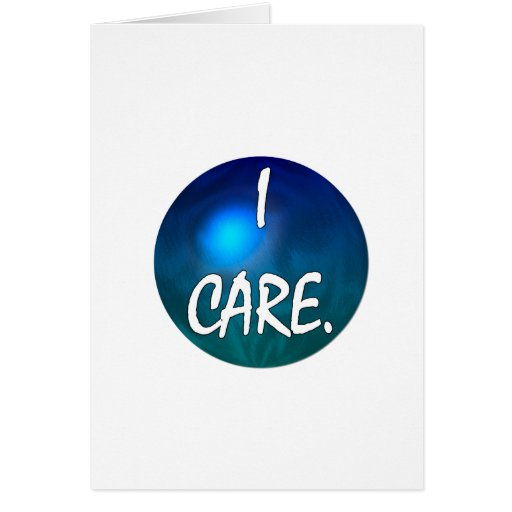 """I care.  """"I care"""" in white text on blue green glob Card"""