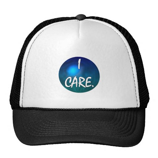 "I care.  ""I care"" in white text on blue green glob Trucker Hat"
