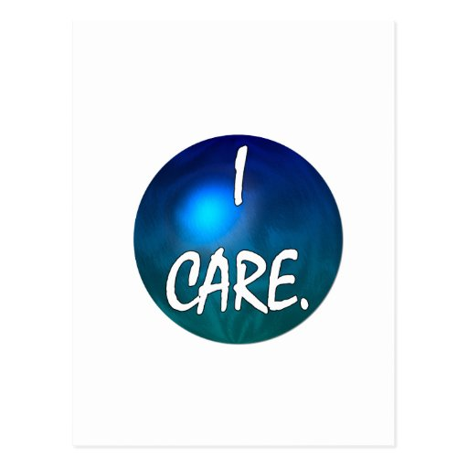 "I care.  ""I care"" in white text on blue green glob Postcard"