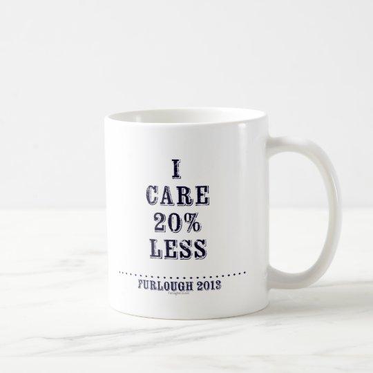 I Care Less Coffee Mug
