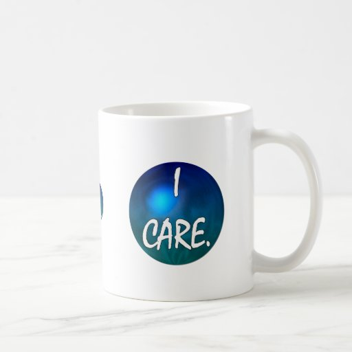 """""""I care"""" White Text in blue green circle- I care! Coffee Mugs"""