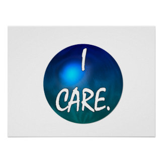 """I care"" White Text in blue green circle- I care! Poster"