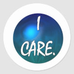 """""""I care"""" White Text in blue green circle- I care! Round Sticker"""