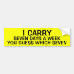 I CARRY 7 DAYS A WEEK BUMPER STICKERS