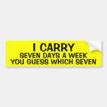 I CARRY 7 DAYS A WEEK CAR BUMPER STICKER