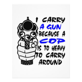 I Carry A Gun Because A Cop Is Too Heavy Personalized Flyer