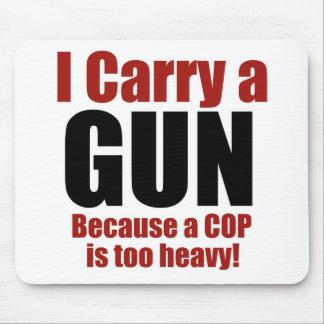 I Carry a Gun Mouse Pad