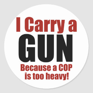 I Carry a Gun Round Stickers