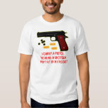 I Carry A Pistol A Shotgun Won't Fit In My Pocket Tees