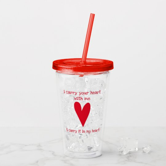 I Carry Your Heart With Me Poem By Ee Cummings Acrylic Tumbler