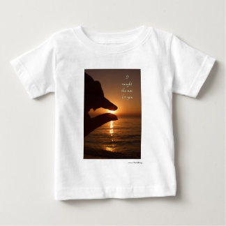 I caught the sun for you infant t-shirt