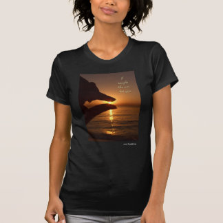 I caught the sun for you t shirt