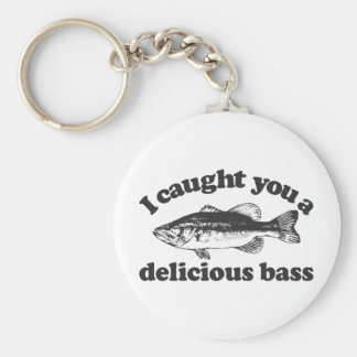 I Caught You A Delicious Bass Keychain