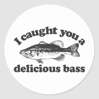 I Caught You A Delicious Bass Round Stickers