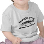 I Caught You A Delicious Bass Tee Shirts