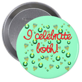 I Celebrate Both Christmas and Hanukkah Buttons