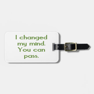 I changed my mind.  You can pass. Luggage Tag