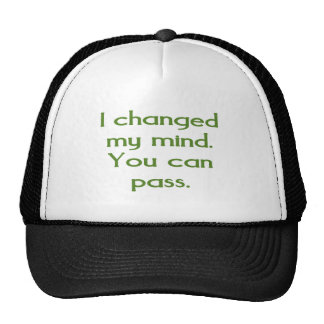 I changed my mind.  You can pass. Trucker Hat