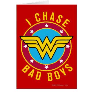 I Chase Bad Boys Card