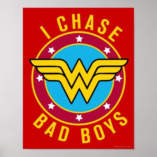 I Chase Bad Boys Poster
