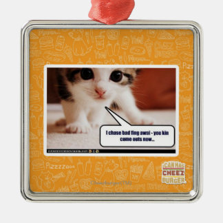 I chase bad fing awai metal ornament