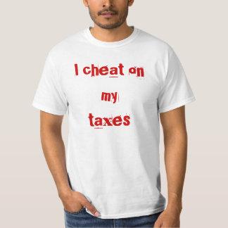 I cheat on my taxes T-Shirt