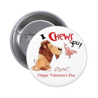 I Chews usted Pin Redondo De 2 Pulgadas