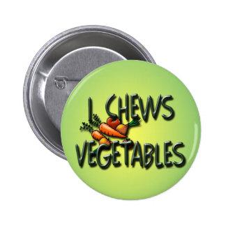I Chews Vegetables Design Pinback Button