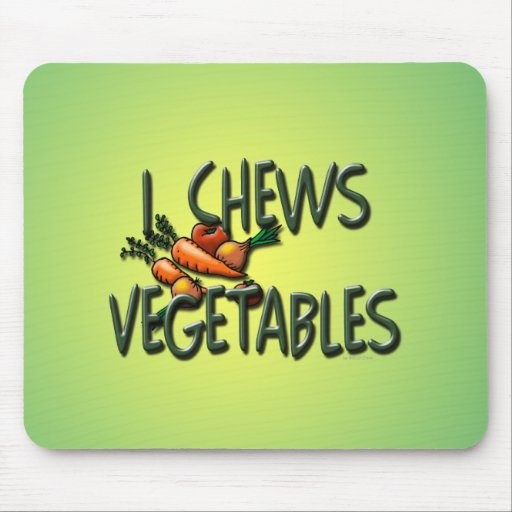 I Chews Vegetables Design Mouse Pad