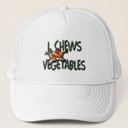 I Chews Vegetables Garden Trucker Hat